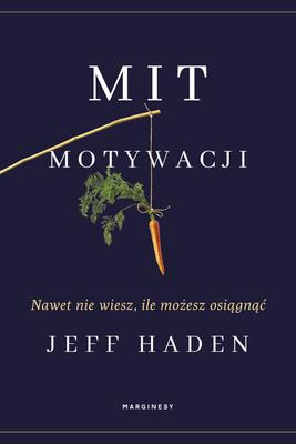 Joe Haden - Mit motywacji. Nawet nie wiesz, ile możesz osiągnąć / Joe Haden - The Motivation Myth