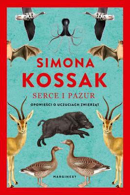 Simona Kossak - Serce i pazur. Opowieści o uczuciach zwierząt