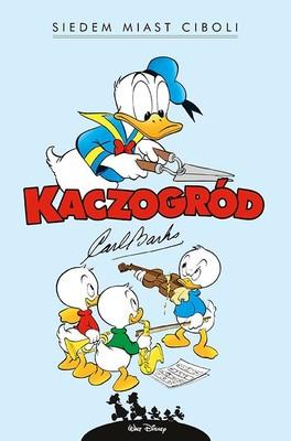 Carl Barks - Kaczogród. Carl Barks. Siedem miast Ciboli