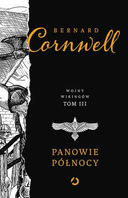 Bernard Cornwell - Panowie Północy. Wojny wikingów. Tom 3