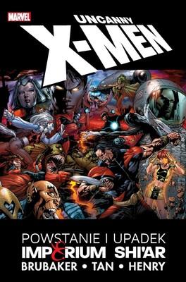 Ed Brubaker - Powstanie i upadek Imperium Shi'ar. Uncanny X-Men