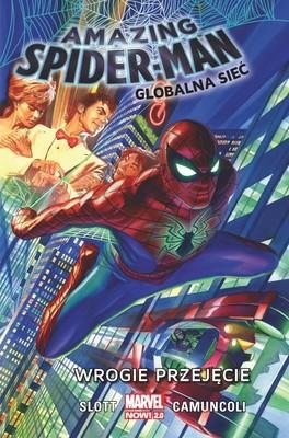 Dan Slott - Wrogie przejęcie. Amazing Spider-Man. Globalna sieć. Tom 1