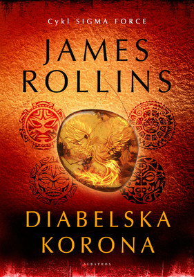 James Rollins - Diabelska korona. Sigma Force. Tom 13