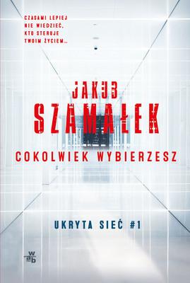 Jakub Szamalek Cokolwiek wybierzesz ebook