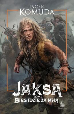 Jacek Komuda - Bies idzie za mną. Jaksa. Tom 1