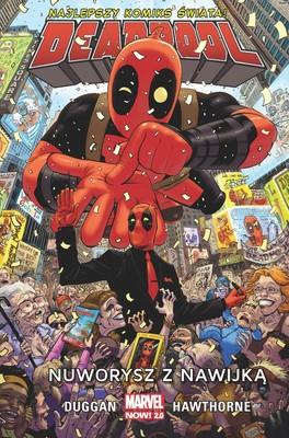 Gerry Duggan - Nuworysz z nawijką. Deadpool. Tom 1