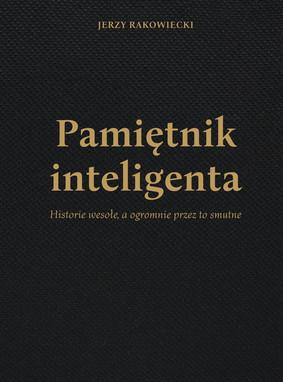 Jerzy Rakowiecki - Pamietnik inteligenta