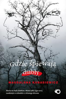 Magdalena Kubasiewicz - Gdzie śpiewają diabły
