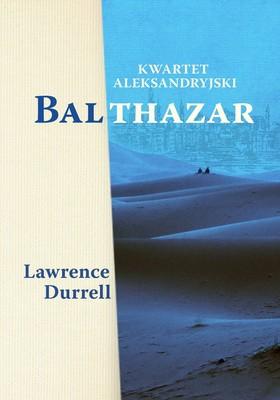 Lawrence Durrell - Kwartet aleksandryjski. Balthazar