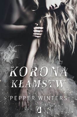 Pepper Winters - Korona kłamstw. Duet. Tom 1