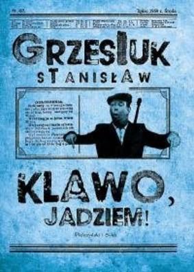 Stanisław Grzesiuk - Klawo, jadziem!