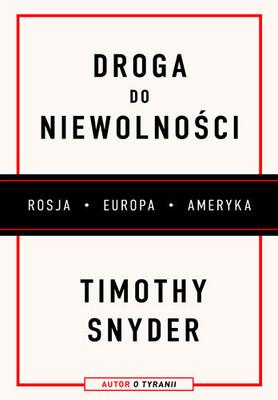 Timothy D. Snyder - Droga do niewolności