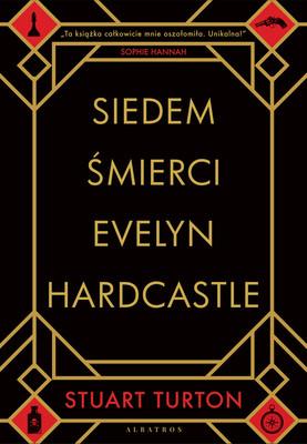 Stuart Turton - Siedem śmierci Evelyn Hardcastle