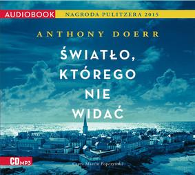 Anthony Doerr - Światło, którego nie widać / Anthony Doerr - All the Light We Cannot See