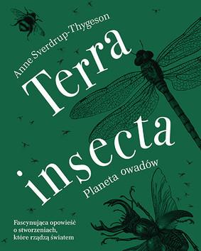 Anne Sverdrup-Thygeson - Terra insecta. Planeta owadów