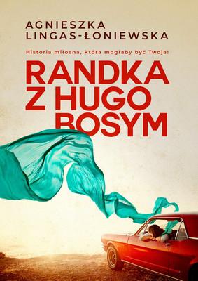Agnieszka Lingas-Łoniewska - Randka z Hugo Bosym