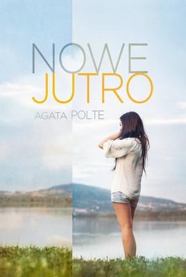 Agata Polte - Nowe jutro