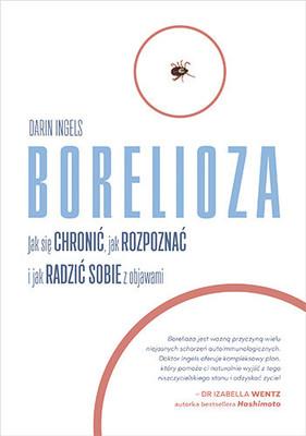 Darin Ingels - Borelioza. Jak się chronić, jak rozpoznać i jak radzić sobie z objawami