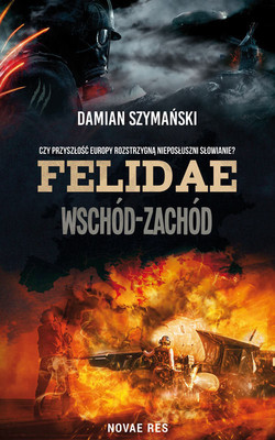 Damian Szymański - Felidae. Wschód-Zachód