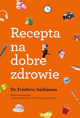 Frederic Saldmann - Recepta na dobre zdrowie / Frederic Saldmann - Votre Sante Sans Risque