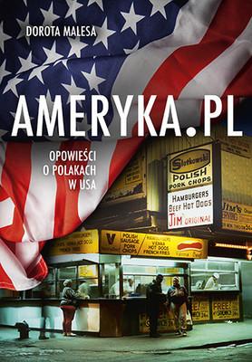 Dorota Malesa - Ameryka.pl. Opowieści o Polakach w USA