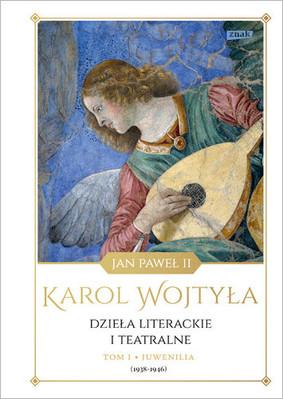 Jan Paweł II - Juwenilia (1938-1946). Dzieła literackie i teatralne. Tom 1
