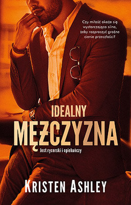 Kristen Ashley - Idealny mężczyzna. Dream Man. Tom 3 / Kristen Ashley - Law Man