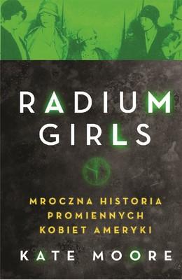 Kate Moore - Radium Girls