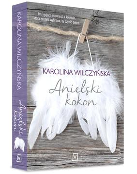 Karolina Wilczyńska - Anielski kokon