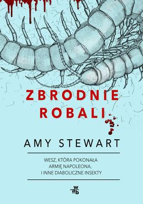 Amy Steward - Zbrodnie robali