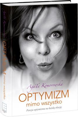 Agata Komorowska - Optymizm mimo wszystko