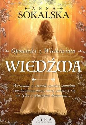Anna Sokalska - Wiedźma. Opowieści z Wieloświata. Tom 1