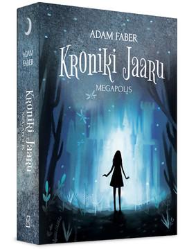Adam Faber - Megapolis. Kroniki Jaaru. Tom 5