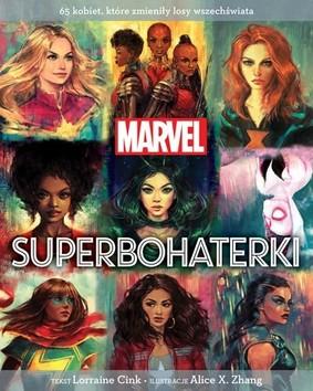 Lorraine Cink - Marvel. Superbohaterki. 65 kobiet, które zmieniły losy wszechświata