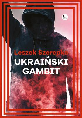 Leszek Szerepka - Ukraiński gambit