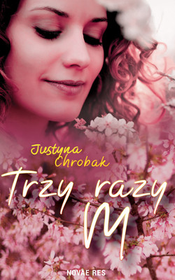 Justyna Chrobak - Trzy razy m