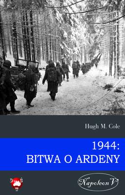 Hugh M. Cole - 1944: Bitwa o Ardeny