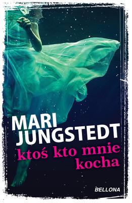 Mari Jungstedt - Ktoś kto mnie kocha