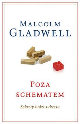 Malcolm Gladwell - Poza schematem. Sekrety ludzi sukcesu