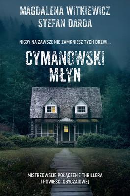Magdalena Witkiewicz, Stefan Darda - Cymanowski Młyn