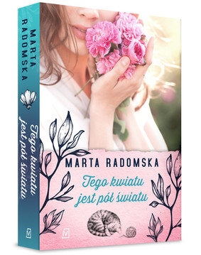 Marta Radomska - Tego kwiatu jest pół światu