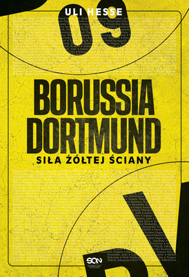Uli Hesse - Borussia Dortmund. Siła żółtej ściany / Uli Hesse - Building The Yellow Wall: The Incredible Rise And Cult Appeal Of Borussia Dortmund