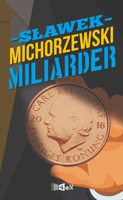 Sławek Michorzewski - Miliarder