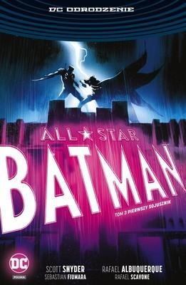 Scott Snyder, Rafael Albuquerque - Pierwszy sojusznik. All-Star Batman. Tom 3