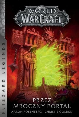 Christie Golden - World of Warcraft: Przez mroczny portal