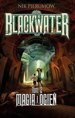 Nik Pierumow - Magia i ogień. Blackwater. Tom 2 / Nik Pierumow - Prikluczenija Molly Blackwater. Stal, Par I Magia