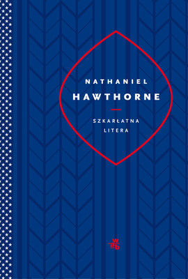 Nathaniel Hawthorne - Szkarłatna litera