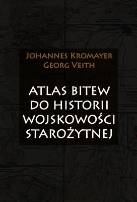 Johannes Kromayer, Georg Veith - Atlas bitew do historii wojskowości starożytnej