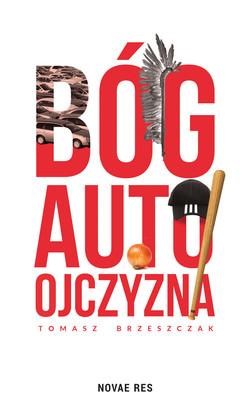 Tomasz Brzeszczak - Bóg, auto, ojczyzna