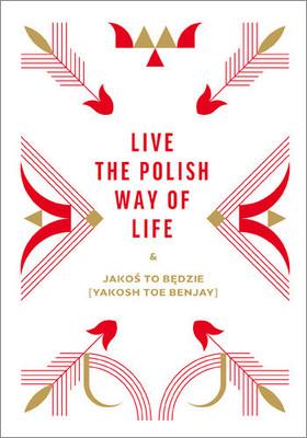 Live the Polish Way of Life & Jakoś to będzie